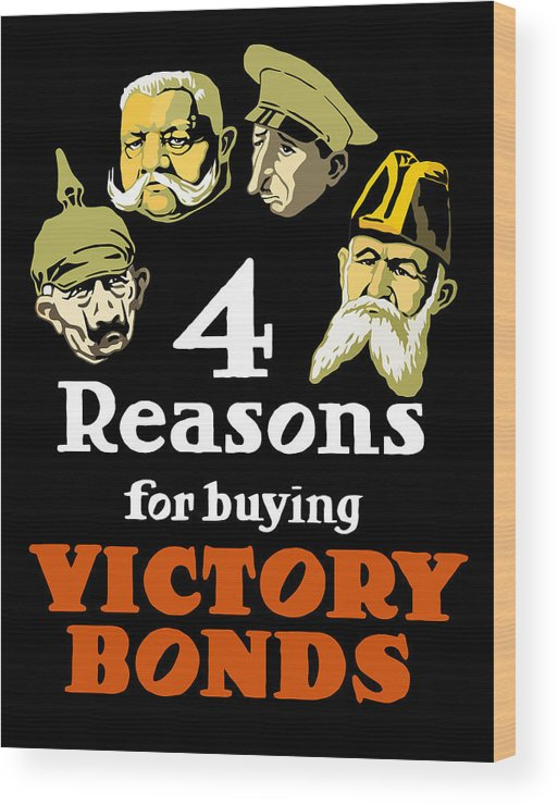 Ww1 Wood Print featuring the painting 4 Reasons For Buying Victory Bonds by War Is Hell Store
