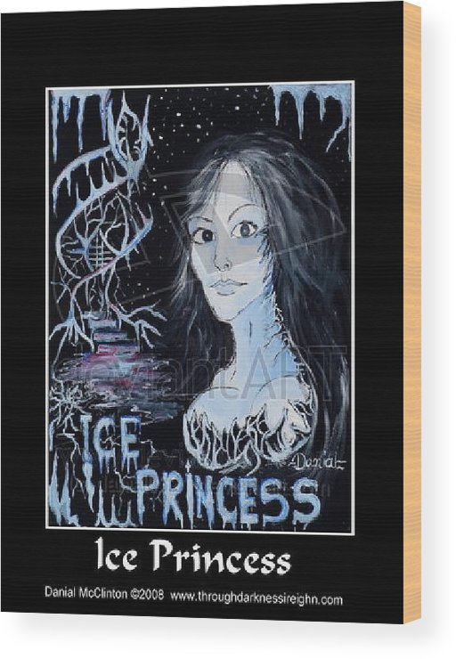 Fantasy Wood Print featuring the painting Ice Princess by Danial Mcclinton