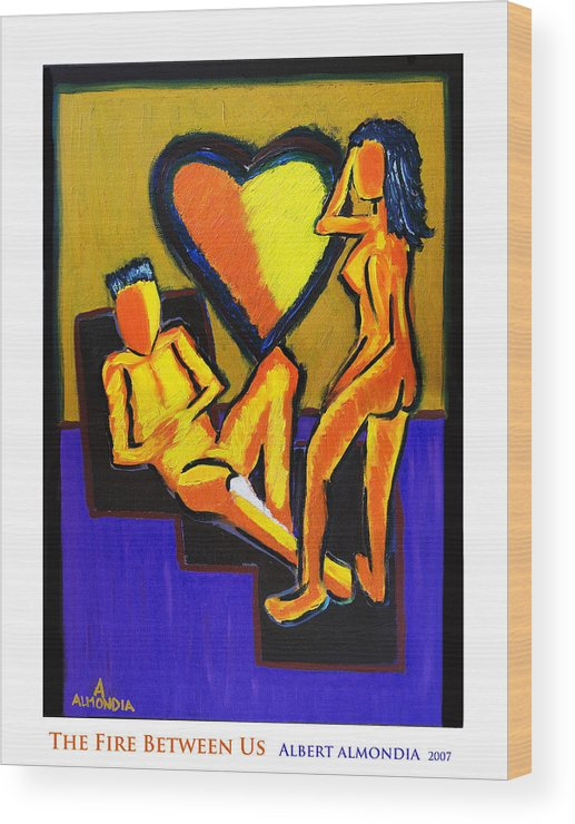 Relationships Wood Print featuring the painting The Fire Between Us by Albert Almondia