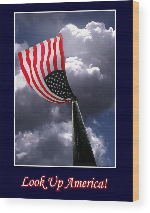 Flag Wood Print featuring the photograph Look Up America by Richard Gordon