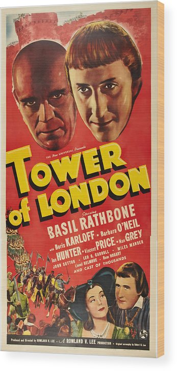 1930s Movies Wood Print featuring the photograph Tower Of London, Top L-r Boris Karloff by Everett