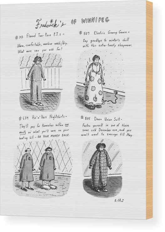 Frederick's Of Winnipeg: Title. 4-panel Drawing Shows Such Items As Flannel Pajamas Wood Print featuring the drawing Frederick's Of Winnipeg by Roz Chast