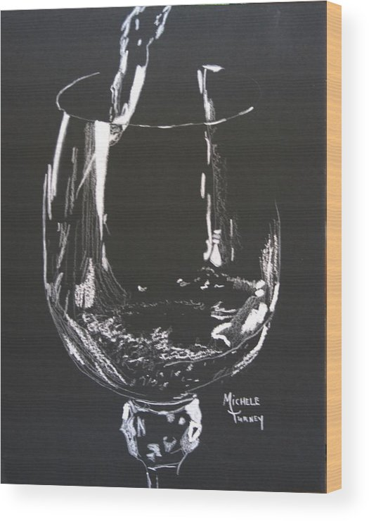 Drinks Wood Print featuring the pastel White Wine In Black And White by Michele Turney