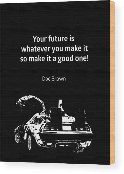 Back To The Future Doc Brown Quote 80s Poster Wood Print By Bonb