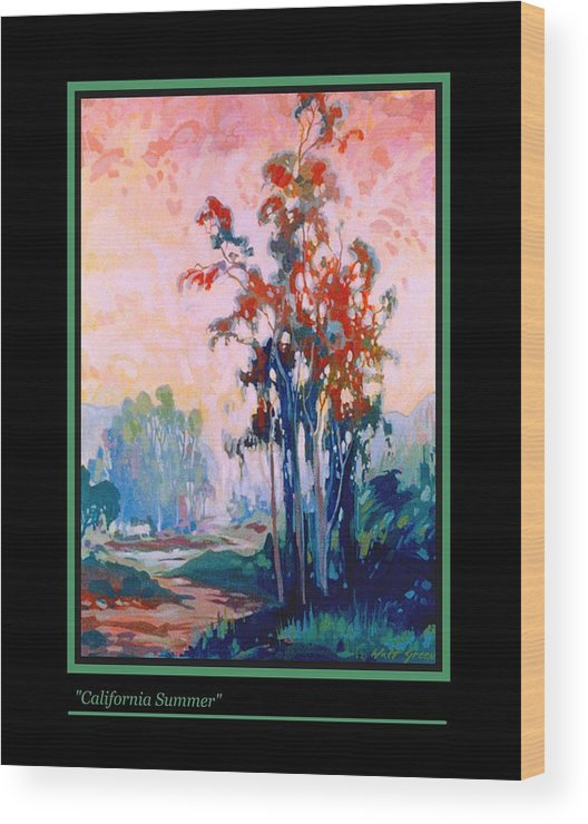 Summer Landscape California Summer Trees And Sky Wood Print featuring the painting California Summer by Walt Green