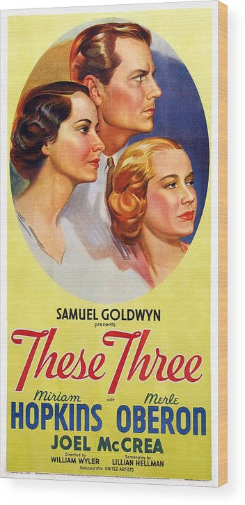 1930s Movies Wood Print featuring the photograph These Three, Us Poster, From Left Merle by Everett