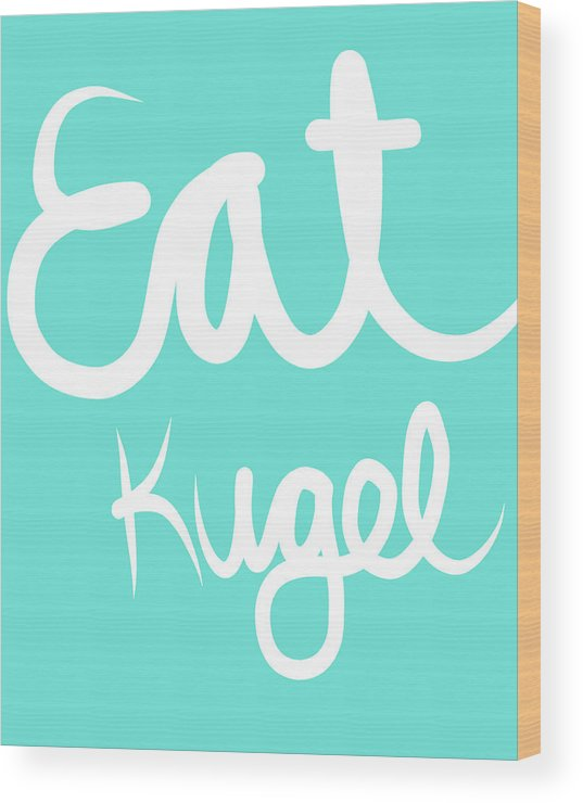 Kugel Wood Print featuring the painting Eat Kugel - Blue And White by Linda Woods