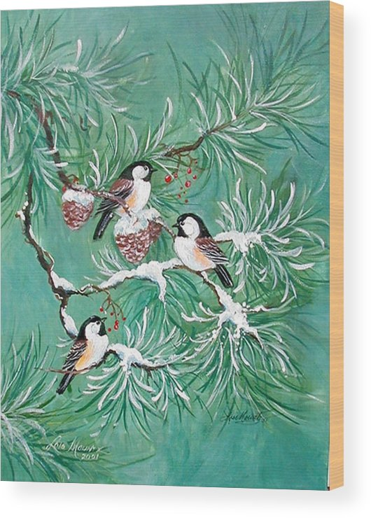 Birds;chickadees;pine;pine Cones;snow;winter; Wood Print featuring the painting Three Little Chickadees In Pine by Lois Mountz