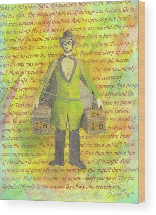 Yellow Wood Print featuring the mixed media 2b Or Not 2b by Desiree Paquette
