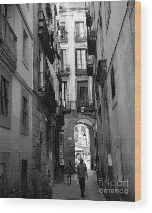Light Wood Print featuring the photograph Barcelona Narrow Street Bw by Chuck Kuhn