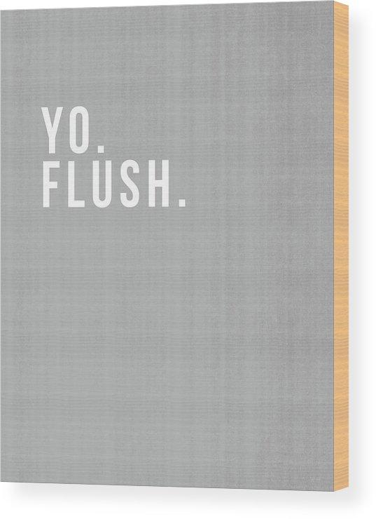 Bathroom Wood Print featuring the digital art Flush- Art By Linda Woods by Linda Woods