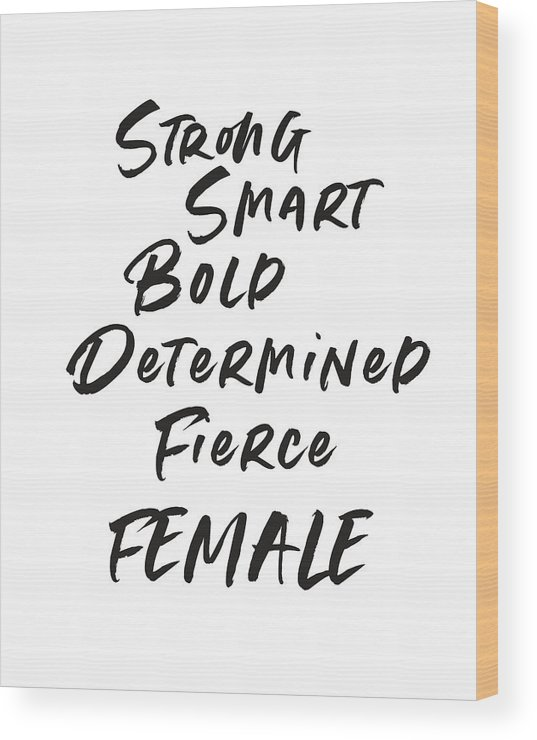 Motivational Wood Print featuring the digital art Strong Smart Bold Female- Art By Linda Woods by Linda Woods