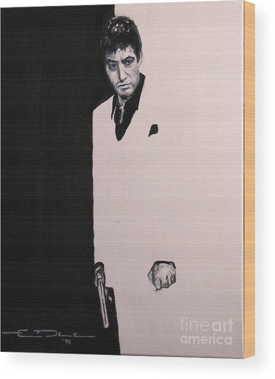 Al Pacino Wood Print featuring the painting Tony Montana - Scarface by Eric Dee