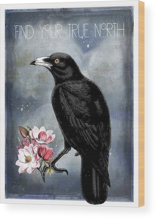True North Crow And Magnolias Wood Print featuring the digital art True North Crow And Magnolias by Sandra McGinley