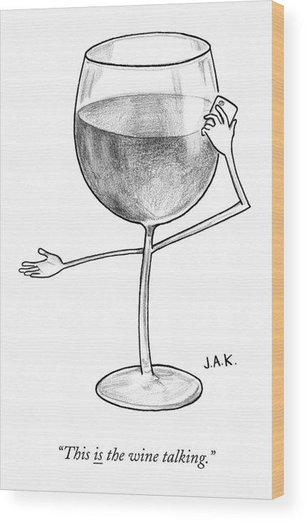Wine Wood Print featuring the drawing A Glass Of Red Wine Speaks On The Phone by Jason Adam Katzenstein