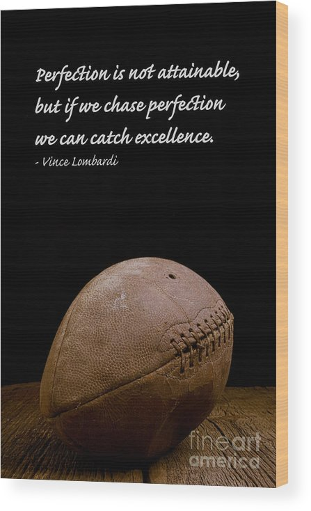 Football Wood Print featuring the photograph Vince Lombardi on Perfection by Edward Fielding