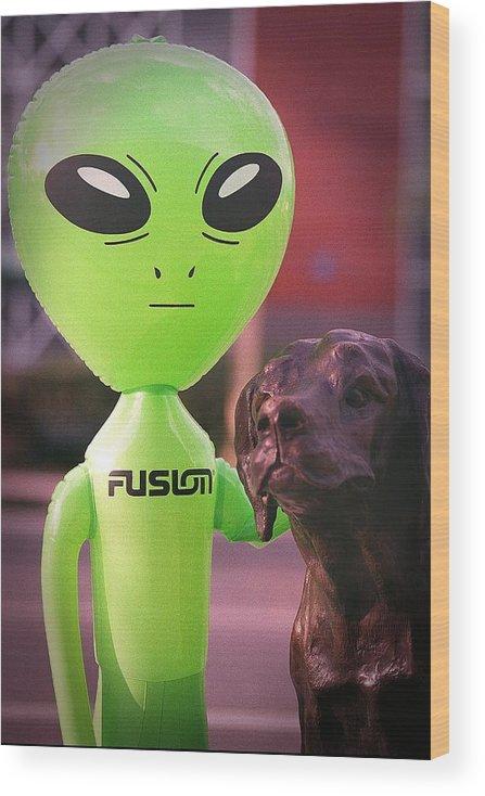 Alien Wood Print featuring the photograph Alien's Best Friend by Richard Henne