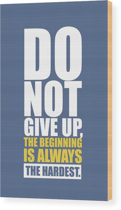 Gym Wood Print featuring the digital art Do not Give up Gym Quotes poster by Lab No 4