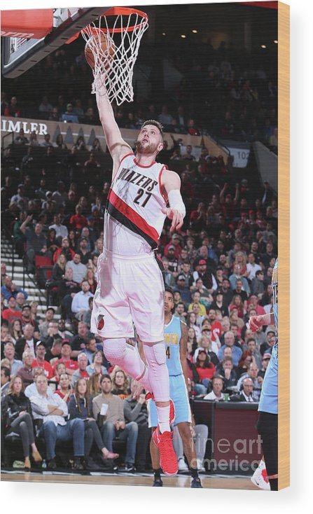Jusuf Nurkić Wood Print featuring the photograph Denver Nuggets V Portland Trail Blazers by Sam Forencich