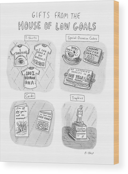 Gifts From The House Of Low Goals Wood Print featuring the drawing Gifts From The House Of Low Goals by Roz Chast