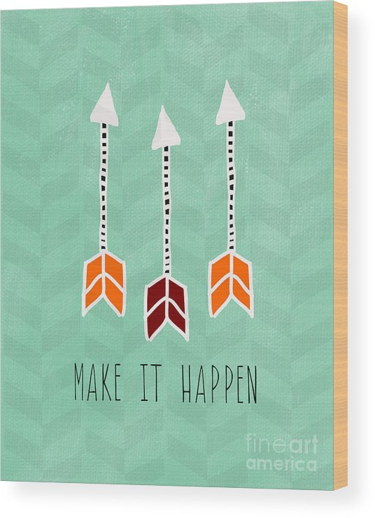 Arrow Wood Print featuring the mixed media Make It Happen by Linda Woods