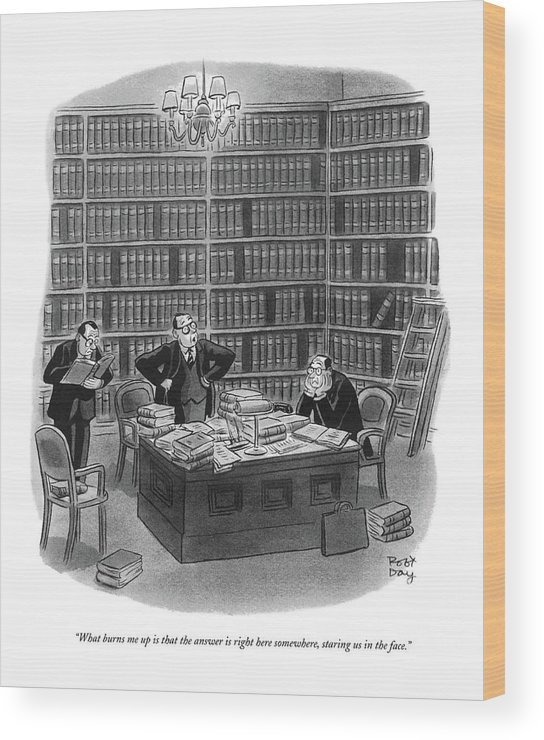 (three Men Looking Through Books In A Library.) Law Wood Print featuring the drawing What Burns Me Up Is That The Answer Is Right Here by Robert J. Day