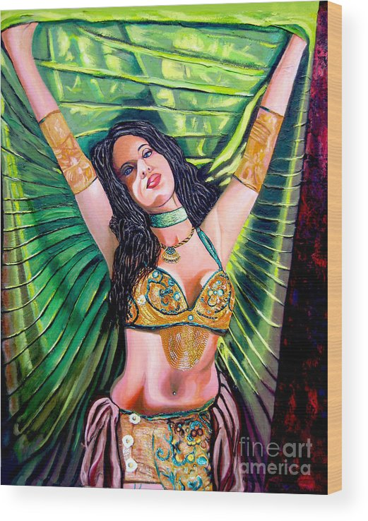 Girl Wood Print featuring the painting Belly Dancer by Jose Manuel Abraham