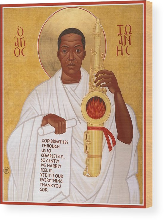 Saint John Coltrane. Black Christ Religion Wood Print featuring the painting God Breathes Through the Holy Horn of St. John Coltrane. by Mark Dukes