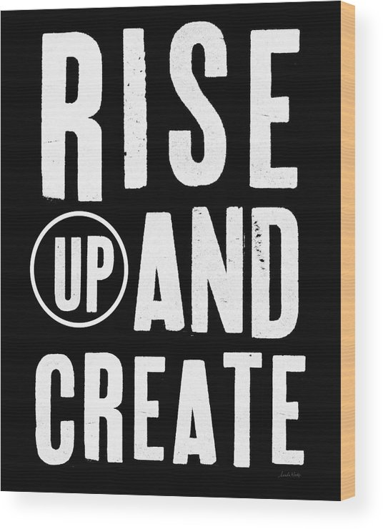 Art Wood Print featuring the mixed media Rise Up And Create- Art by Linda Woods by Linda Woods