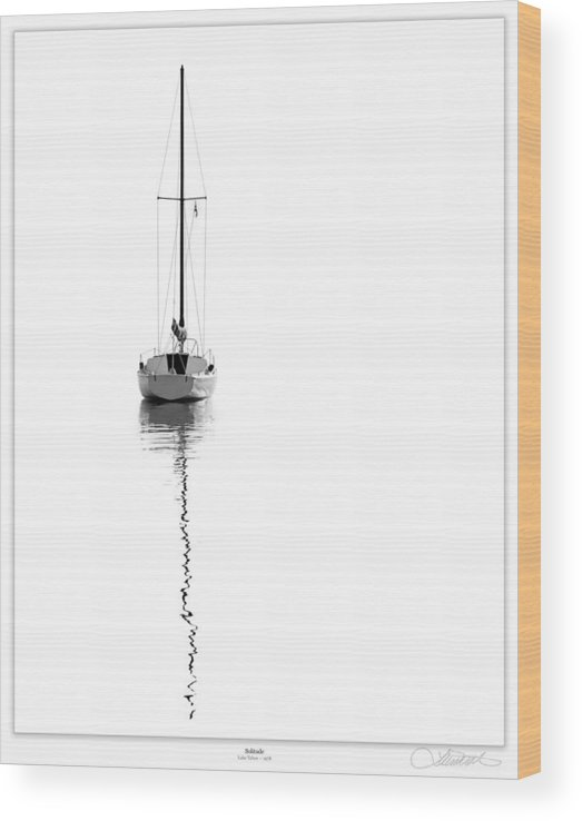 Tahoe Wood Print featuring the photograph Solitude by Lar Matre
