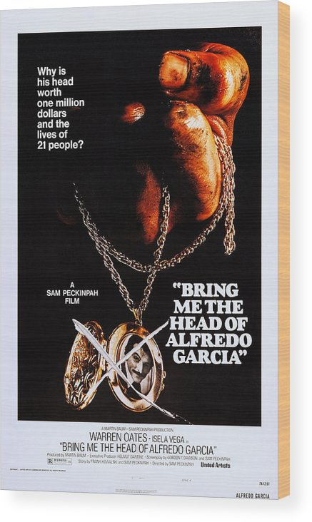 1970s Poster Art Wood Print featuring the photograph Bring Me The Head Of Alfredo Garcia by Everett
