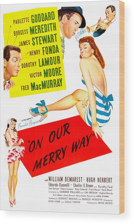 1940s Movies Wood Print featuring the photograph On Our Merry Way, Us Poster, Dorothy by Everett
