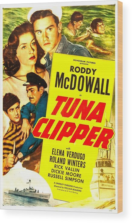 1940s Movies Wood Print featuring the photograph Tuna Clipper, Us Poster, Top From Left by Everett