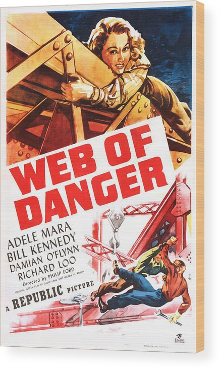 1940s Movies Wood Print featuring the photograph Web Of Danger, Us Poster, Adele Mara by Everett
