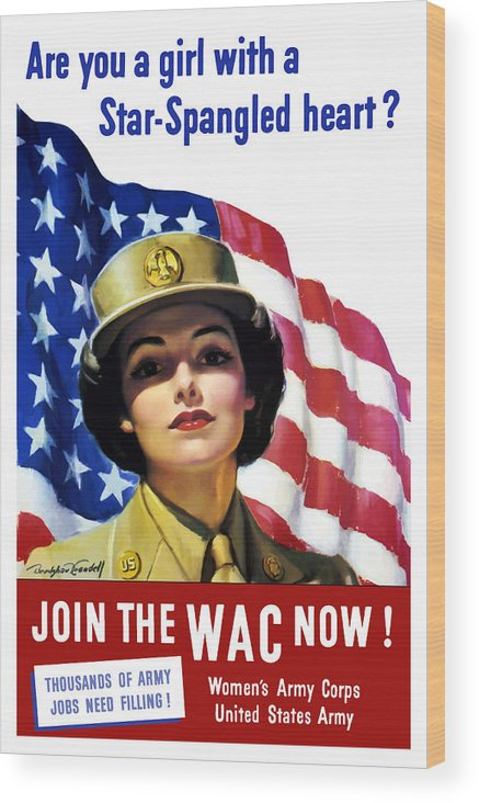 Wac Wood Print featuring the painting Join The Wac Now - World War Two by War Is Hell Store