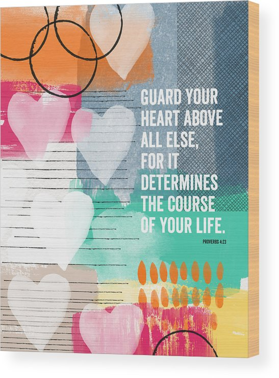 Proverbs Wood Print featuring the mixed media Guard Your Heart- Contemporary Scripture Art by Linda Woods