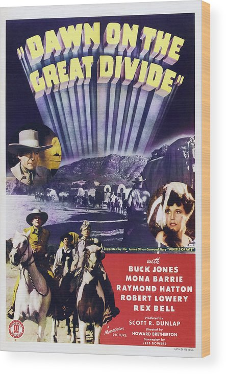 1940s Movies Wood Print featuring the photograph Dawn On The Great Divide, Us Poster by Everett