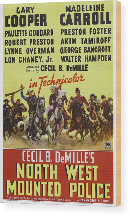 1940 Movies Wood Print featuring the photograph North West Mounted Police, Us Poster by Everett
