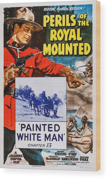 1940s Movies Wood Print featuring the photograph Perils Of The Royal Mounted, Us Poster by Everett