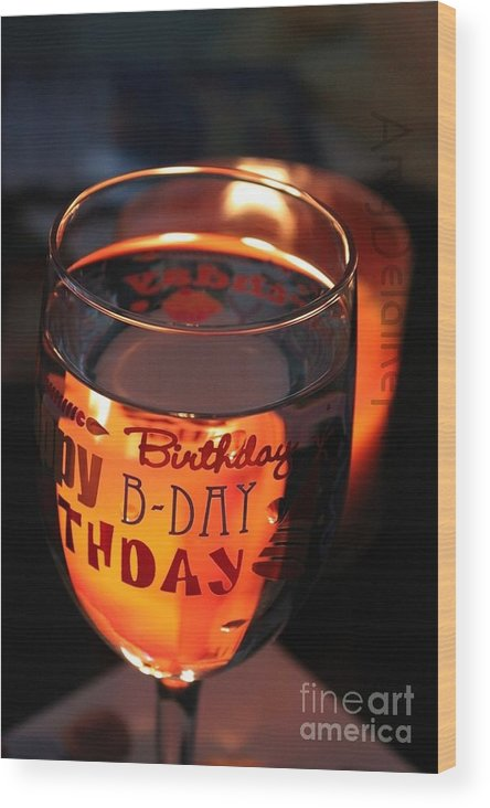 Wood Print Featuring The Photograph Happy Birthday Toast By Amy Delaine