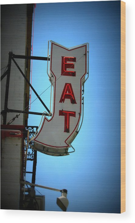 Eat Wood Print featuring the photograph Eat Sign by Laura Tucker