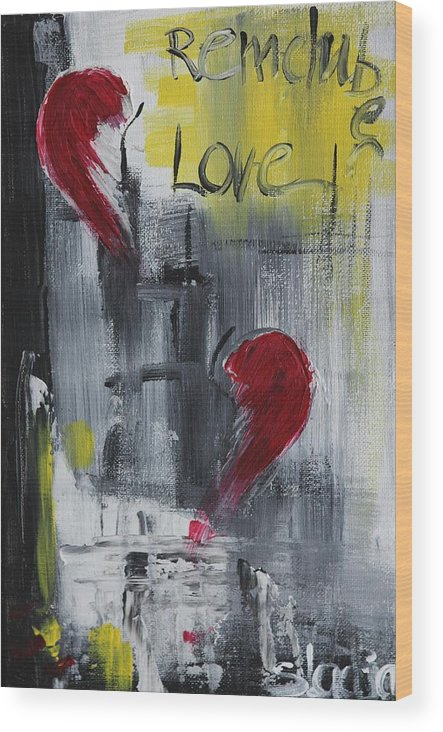 Remember Love Wood Print featuring the painting Remember Love by Sladjana Lazarevic