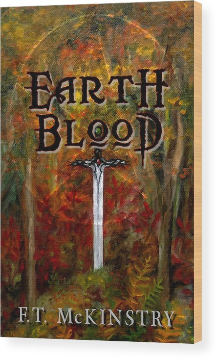 Cover Art Wood Print featuring the painting Earth Blood Cover Art by FT McKinstry