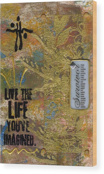 Understanding Wood Print featuring the mixed media Life As You Imagined It by Angela L Walker