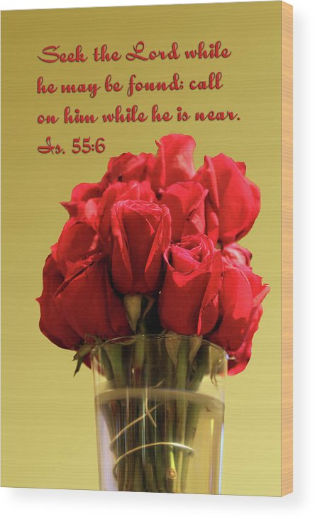 Scripture Wood Print featuring the photograph Red Rosed In Vase Is.55 V 6 by Linda Phelps