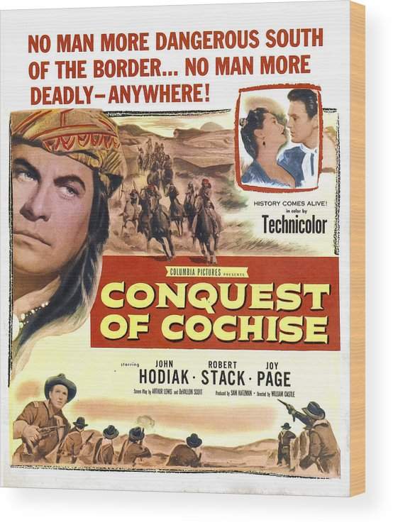 1950s Poster Art Wood Print featuring the photograph Conquest Of Cochise, Us Poster, Top by Everett