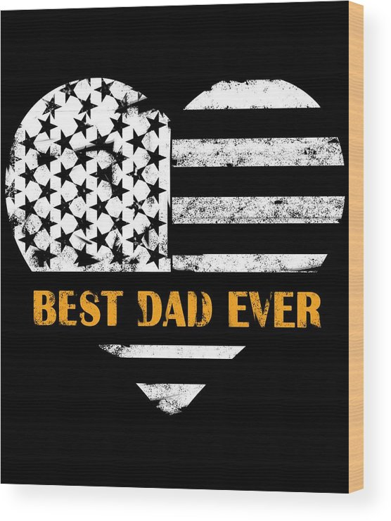 Funny Gift Dad Day Mens Birthday Flag Vintage Best Fathers Love Gifts Mencute Fathers Dog Wood Print featuring the digital art American Flag, Father's Day Gift, Best Dad Ever, For Daddy by Clothluxe