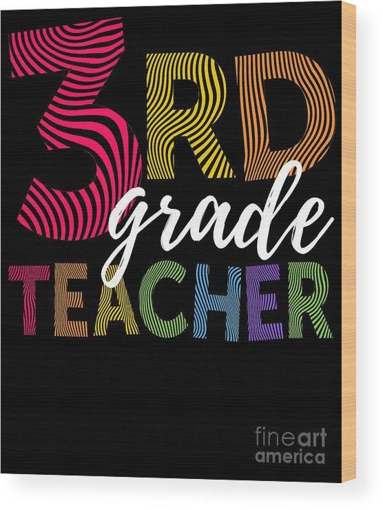 Funny Wood Print featuring the digital art 3rd Grade Teacher Light by J P