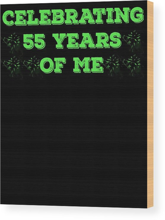 Birthday Wood Print featuring the digital art Celebrating 55 Years Of Me Green by Kaylin Watchorn