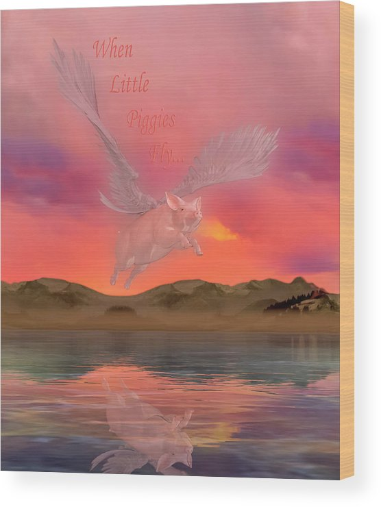 Pig Wood Print featuring the digital art When Little Piggies Fly by Betsy Knapp
